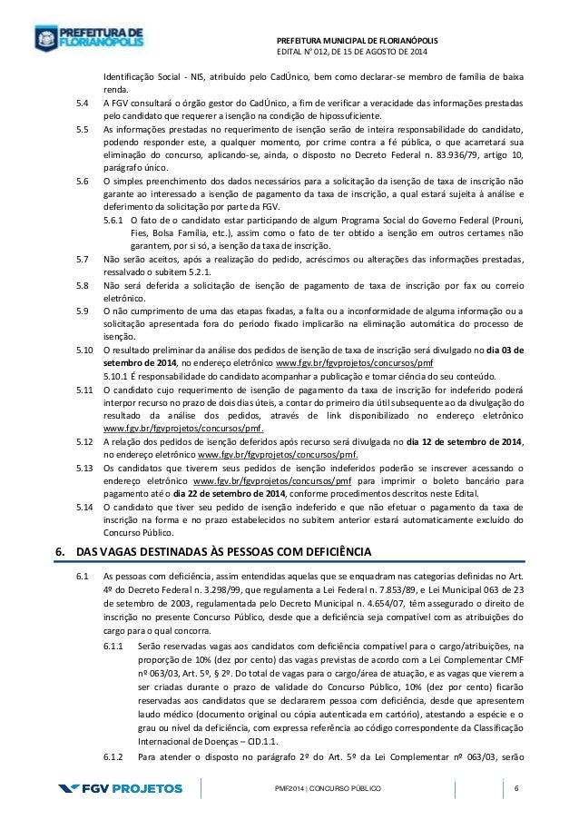 PREFEITURA MUNICIPAL DE FLORIANÓPOLIS  EDITAL N° 012, DE 15 DE AGOSTO DE 2014  PMF2014 | CONCURSO PÚBLICO 6  Identificação...