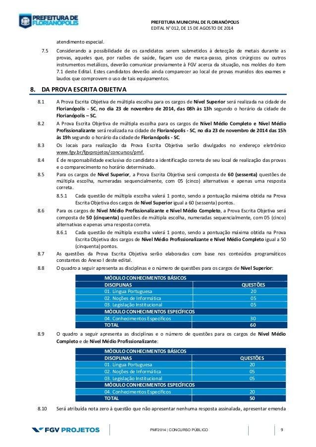 PREFEITURA MUNICIPAL DE FLORIANÓPOLIS  EDITAL N° 012, DE 15 DE AGOSTO DE 2014  PMF2014 | CONCURSO PÚBLICO 9  atendimento e...