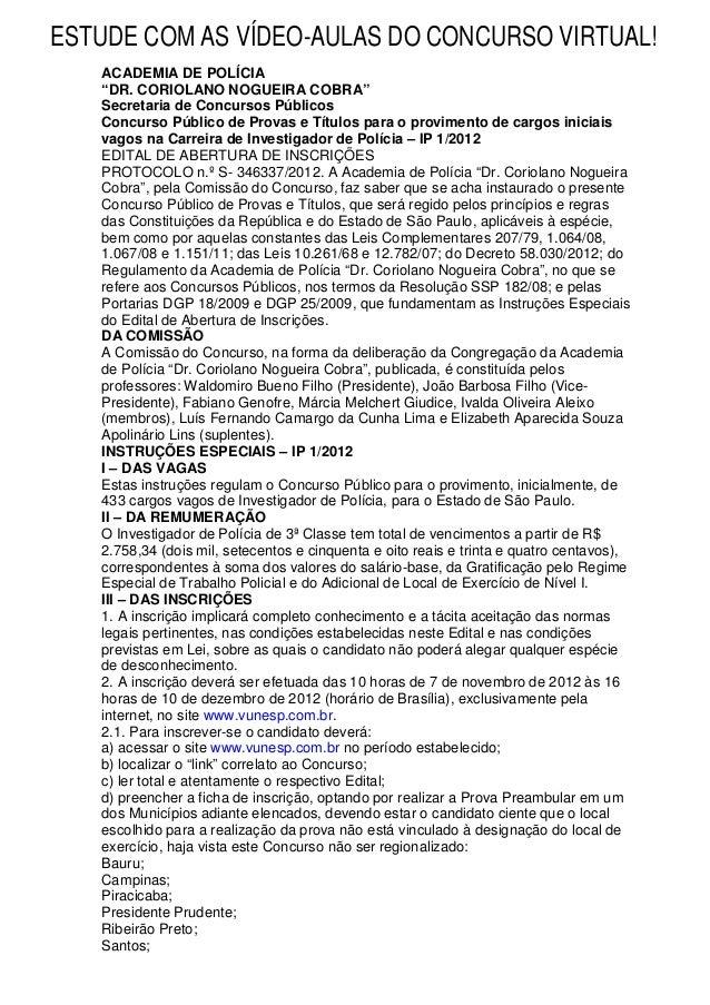 "ESTUDE COM AS VÍDEO-AULAS DO CONCURSO VIRTUAL!   ACADEMIA DE POLÍCIA   ""DR. CORIOLANO NOGUEIRA COBRA""   Secretaria de Conc..."