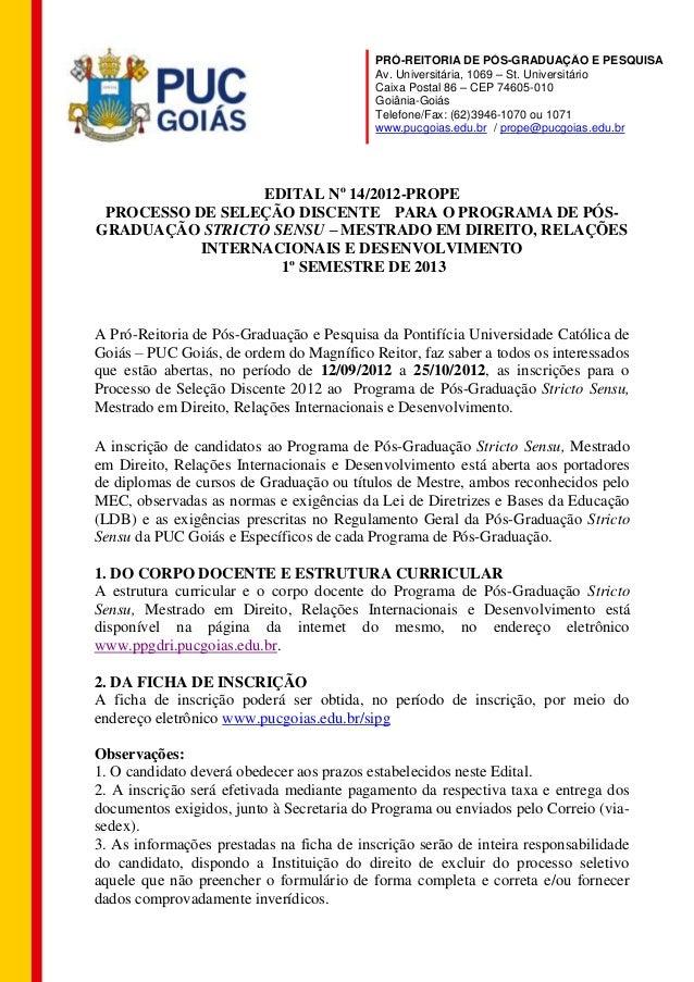 PRÓ-REITORIA DE PÓS-GRADUAÇÃO E PESQUISA Av. Universitária, 1069 – St. Universitário Caixa Postal 86 – CEP 74605-010 Goiân...