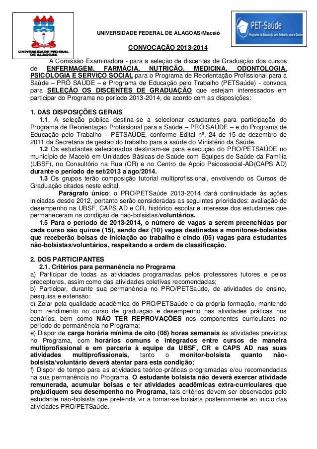 UNIVERSIDADE FEDERAL DE ALAGOAS/Maceió CONVOCAÇÃO 2013-2014 A Comissão Examinadora - para a seleção de discentes de Gradua...
