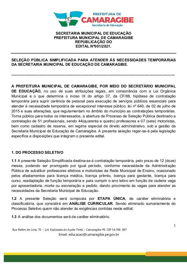 1 Rua: Belém de Lima, 70 – Lot. Esplanada do Açude Timbi – Camaragibe-PE. CEP 54.768- 847 Email: educacao@camaragibe.pe.go...
