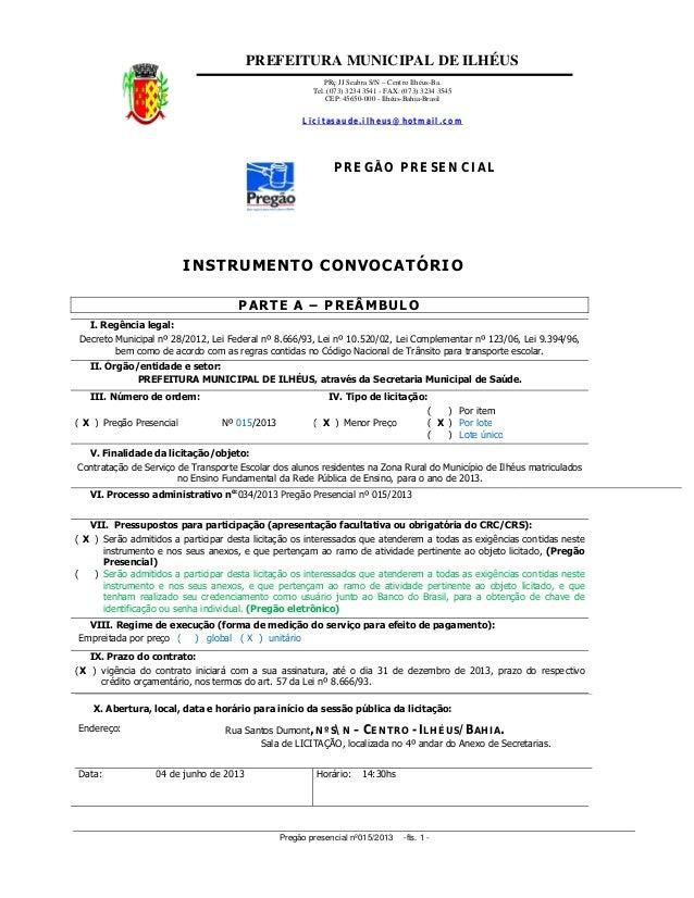 PREFEITURA MUNICIPAL DE ILHÉUSPRç JJ Seabra S/N – Centro Ilhéus-Ba.Tel.:(073) 3234 3541 - FAX: (073) 3234 3545CEP: 45650-0...