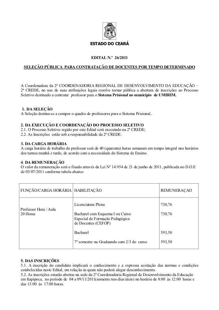 ESTADO DO CEARÁ                                           EDITAL N.º 26/2011  SELEÇÃO PÚBLICA PARA CONTRATAÇÃO DE DOCENTES...