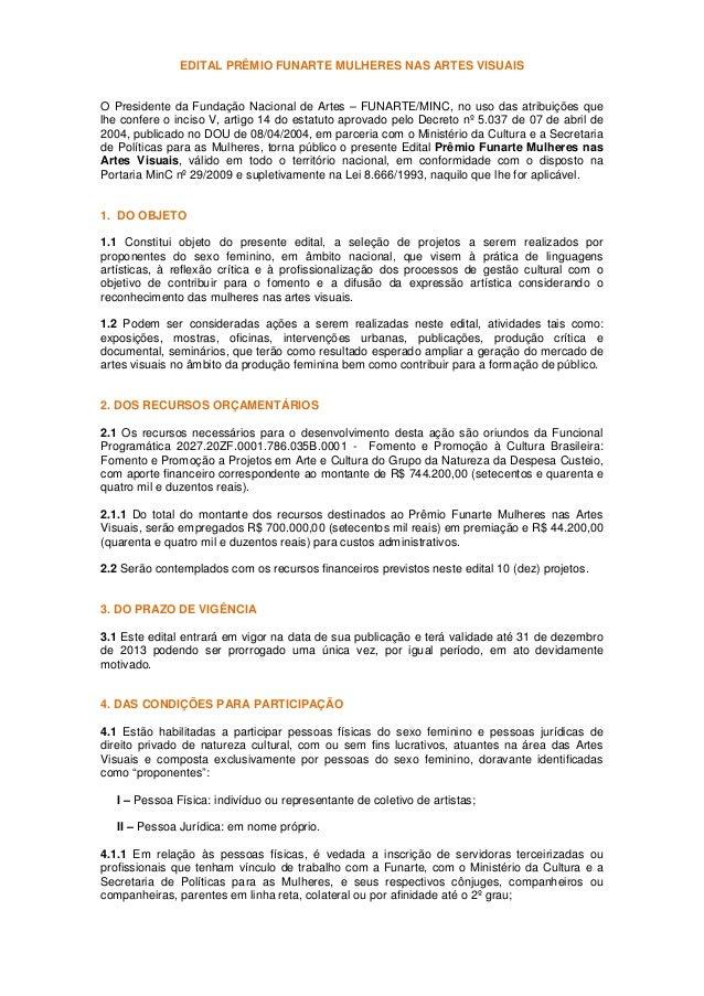 EDITAL PRÊMIO FUNARTE MULHERES NAS ARTES VISUAIS O Presidente da Fundação Nacional de Artes – FUNARTE/MINC, no uso das atr...