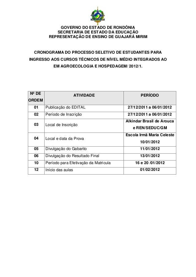 GOVERNO DO ESTADO DE RONDÔNIA SECRETARIA DE ESTADO DA EDUCAÇÃO REPRESENTAÇÃO DE ENSINO DE GUAJARÁ MIRIM CRONOGRAMA DO PROC...