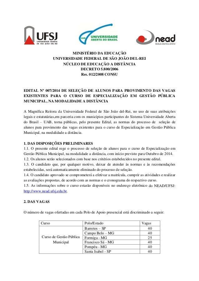 MINISTÉRIO DA EDUCAÇÃO UNIVERSIDADE FEDERAL DE SÃO JOÃO DEL-REI NÚCLEO DE EDUCAÇÃO A DISTÂNCIA DECRETO 5.800/2006 Res. 012...