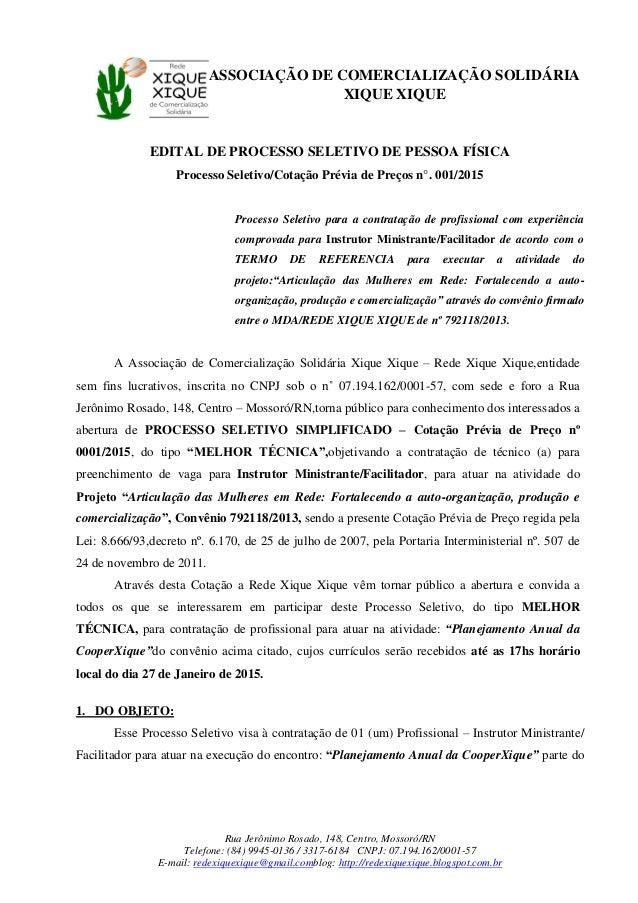 ASSOCIAÇÃO DE COMERCIALIZAÇÃO SOLIDÁRIA XIQUE XIQUE Rua Jerônimo Rosado, 148, Centro, Mossoró/RN Telefone: (84) 9945-0136 ...