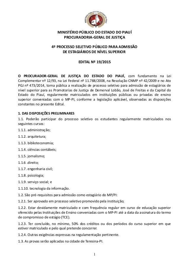 MINISTÉRIO PÚBLICO DO ESTADO DO PIAUÍ PROCURADORIA-GERAL DE JUSTIÇA 4º PROCESSO SELETIVO PÚBLICO PARA ADMISSÃO DE ESTAGIÁR...