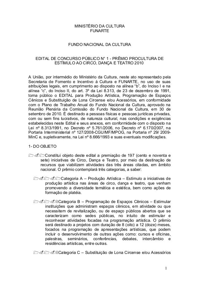 MINISTÉRIO DA CULTURA FUNARTE FUNDO NACIONAL DA CULTURA EDITAL DE CONCURSO PÚBLICO N° 1 - PRÊMIO PROCULTURA DE ESTÍMULO AO...