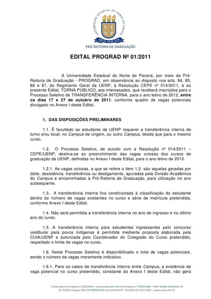 PRÓ-REITORIA DE GRADUAÇÃO                          EDITAL PROGRAD Nº 01/2011                 A Universidade Estadual do No...