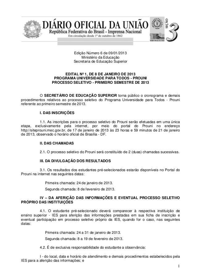 Edição Número 6 de 09/01/2013 Ministério da Educação Secretaria de Educação Superior EDITAL Nº 1, DE 8 DE JANEIRO DE 2013 ...
