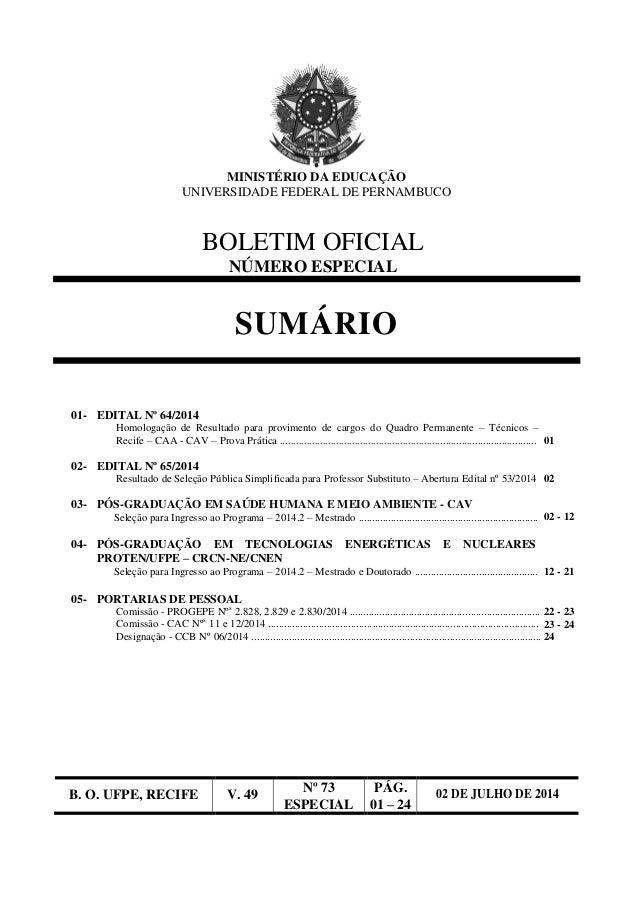 B. O. UFPE, RECIFE V. 49 Nº 73 ESPECIAL PÁG. 01 – 24 02 DE JULHO DE 2014 MINISTÉRIO DA EDUCAÇÃO UNIVERSIDADE FEDERAL DE PE...