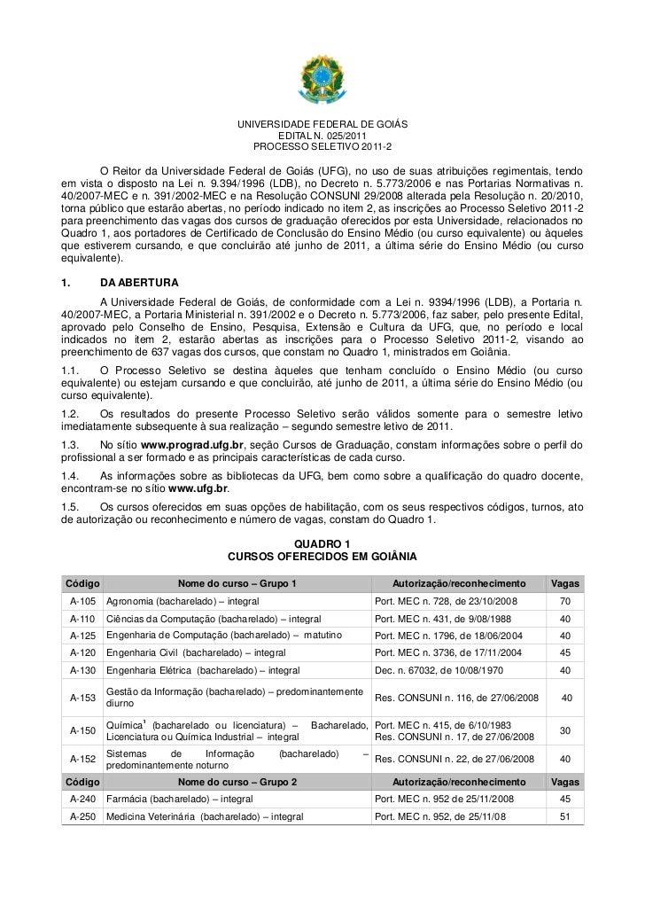 UNIVERSIDADE FEDERAL DE GOIÁS                                               EDITAL N. 025/2011                            ...