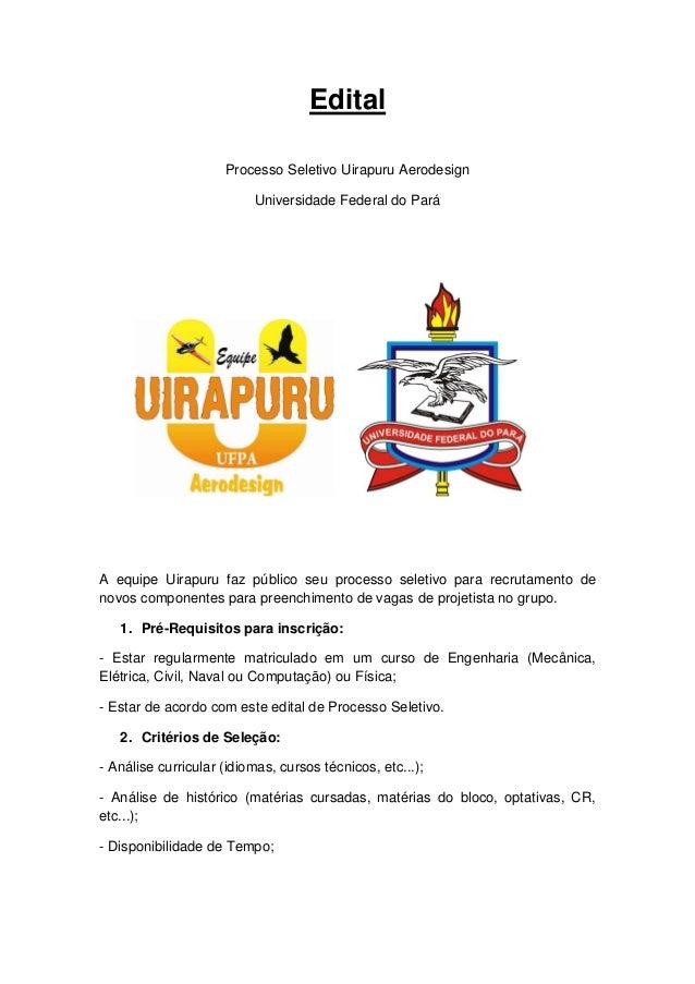 Edital                     Processo Seletivo Uirapuru Aerodesign                          Universidade Federal do ParáA eq...