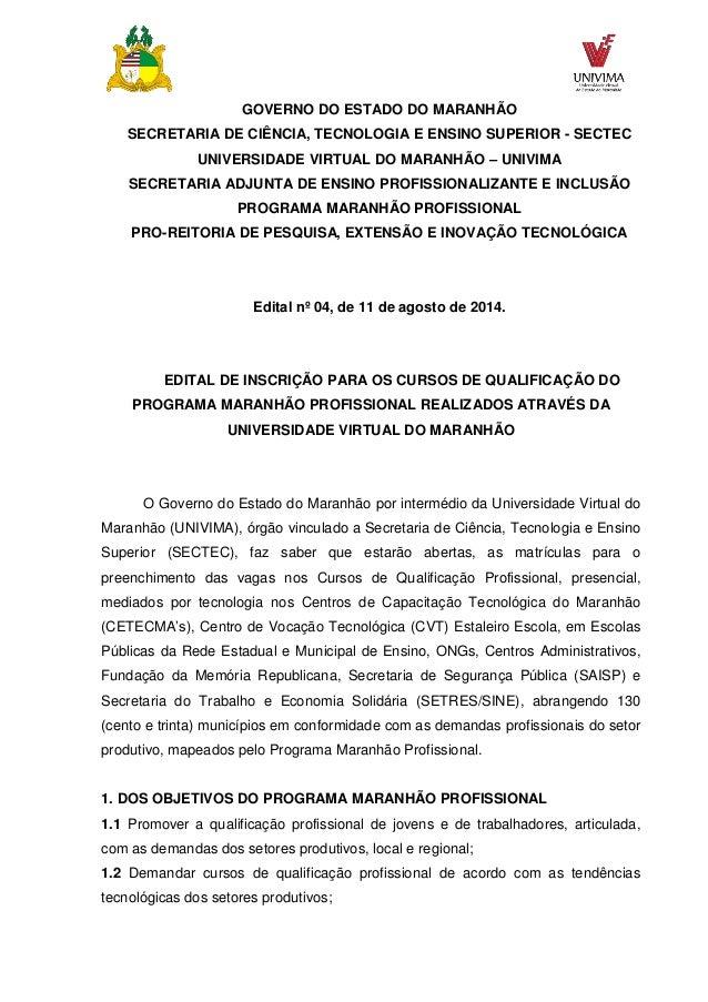 GOVERNO DO ESTADO DO MARANHÃO SECRETARIA DE CIÊNCIA, TECNOLOGIA E ENSINO SUPERIOR - SECTEC UNIVERSIDADE VIRTUAL DO MARANHÃ...