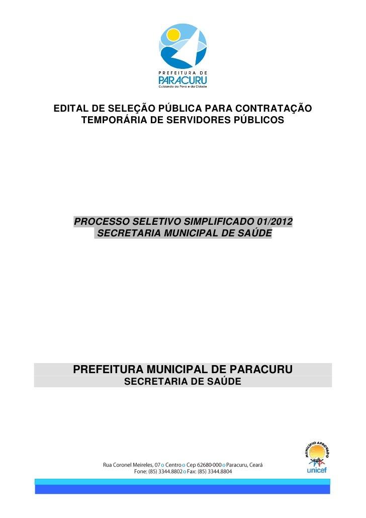 EDITAL DE SELEÇÃO PÚBLICA PARA CONTRATAÇÃO     TEMPORÁRIA DE SERVIDORES PÚBLICOS   PROCESSO SELETIVO SIMPLIFICADO 01/2012 ...