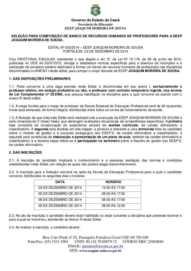 Governo do Estado do Ceará Secretaria da Educação EEEP JOAQUIM MOREIRA DE SOUSA Rua: Caio Prado nº 02, Parangaba Fortaleza...