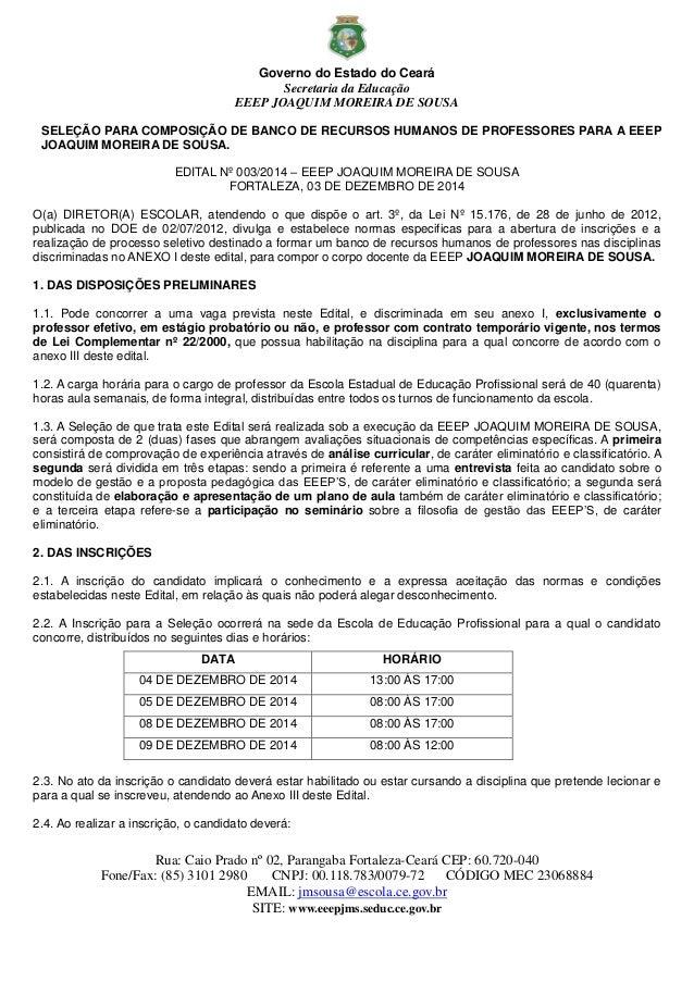 Governo do Estado do Ceará  Secretaria da Educação  EEEP JOAQUIM MOREIRA DE SOUSA  Rua: Caio Prado nº 02, Parangaba Fortal...