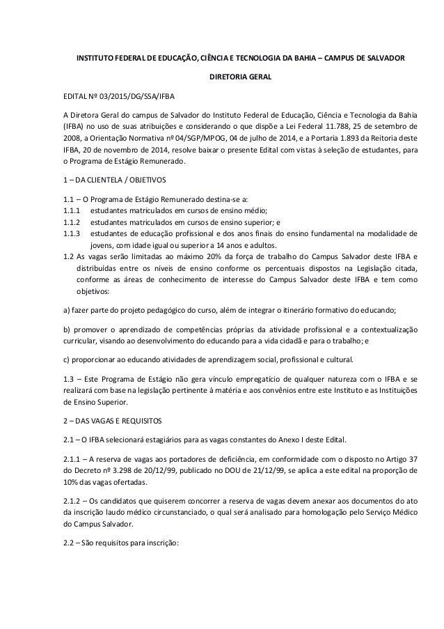 INSTITUTO FEDERAL DE EDUCAÇÃO, CIÊNCIA E TECNOLOGIA DA BAHIA – CAMPUS DE SALVADOR DIRETORIA GERAL EDITAL Nº 03/2015/DG/SSA...