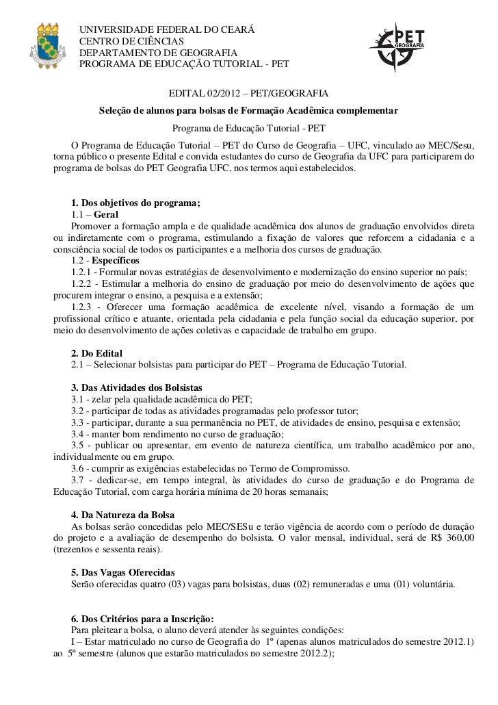 UNIVERSIDADE FEDERAL DO CEARÁ      CENTRO DE CIÊNCIAS      DEPARTAMENTO DE GEOGRAFIA      PROGRAMA DE EDUCAÇÃO TUTORIAL - ...