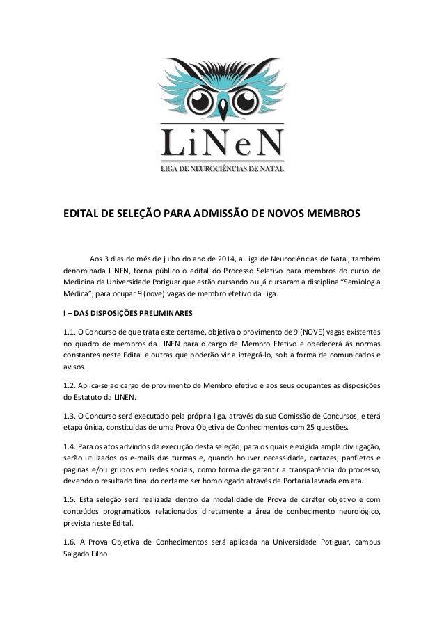 EDITAL DE SELEÇÃO PARA ADMISSÃO DE NOVOS MEMBROS Aos 3 dias do mês de julho do ano de 2014, a Liga de Neurociências de Nat...