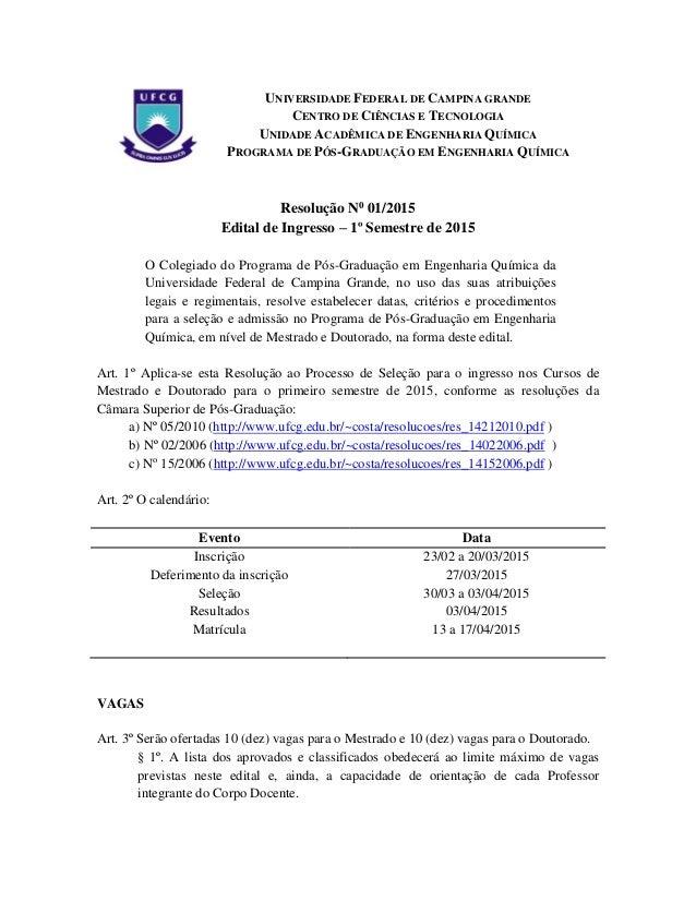 UNIVERSIDADE FEDERAL DE CAMPINA GRANDE CENTRO DE CIÊNCIAS E TECNOLOGIA UNIDADE ACADÊMICA DE ENGENHARIA QUÍMICA PROGRAMA DE...