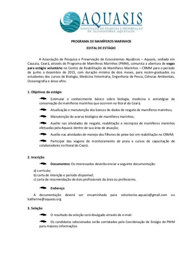 PROGRAMA DE MAMÍFEROS MARINHOS EDITAL DE ESTÁGIO A Associação de Pesquisa e Preservação de Ecossistemas Aquáticos – Aquasi...