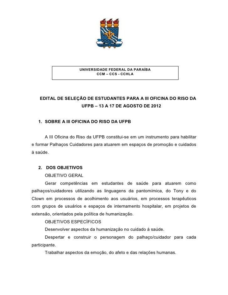 UNIVERSIDADE FEDERAL DA PARAÍBA                                CCM – CCS - CCHLA    EDITAL DE SELEÇÃO DE ESTUDANTES PARA A...
