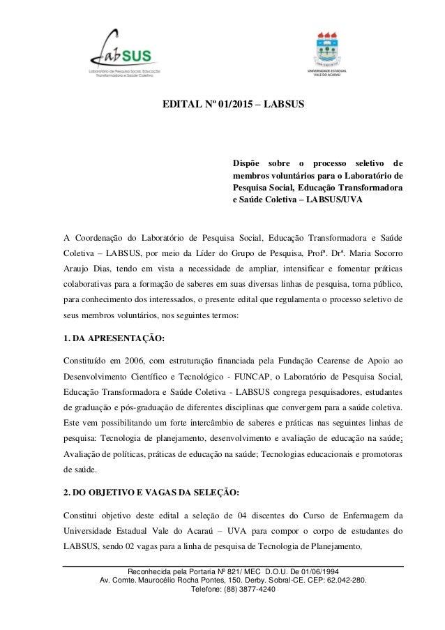 Reconhecida pela Portaria Nº 821/ MEC D.O.U. De 01/06/1994 Av. Comte. Maurocélio Rocha Pontes, 150. Derby. Sobral-CE. CEP:...