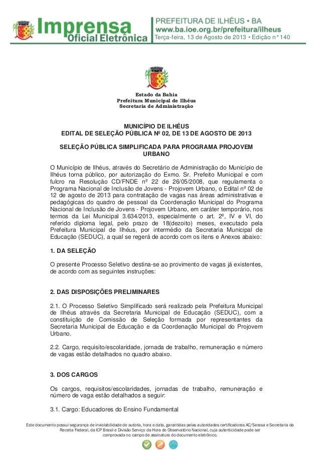 Terça-feira, 13 de Agosto de 2013 • Edição n° 140 Este documento possui segurança de inviolabilidade de autoria, hora e da...