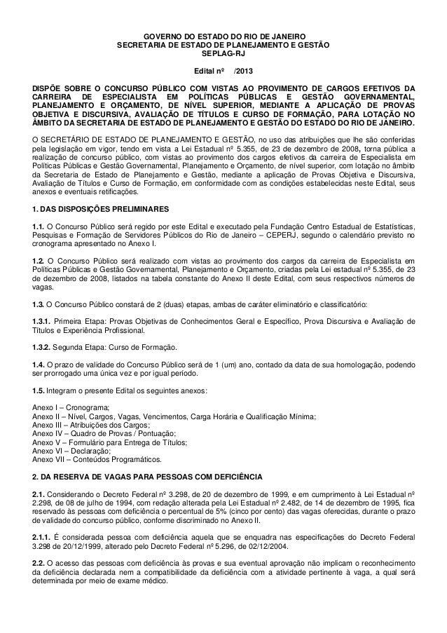 GOVERNO DO ESTADO DO RIO DE JANEIRO SECRETARIA DE ESTADO DE PLANEJAMENTO E GESTÃO SEPLAG-RJ Edital nº  /2013  DISPÕE SOBRE...
