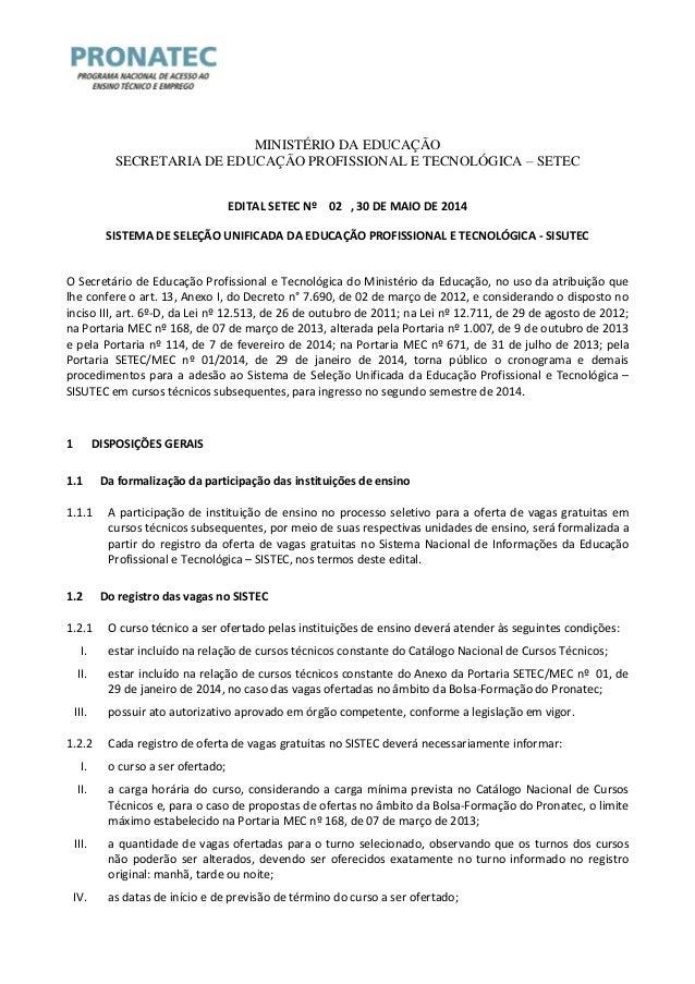 MINISTÉRIO DA EDUCAÇÃO  SECRETARIA DE EDUCAÇÃO PROFISSIONAL E TECNOLÓGICA – SETEC  EDITAL SETEC Nº 02 , 30 DE MAIO DE 2014...