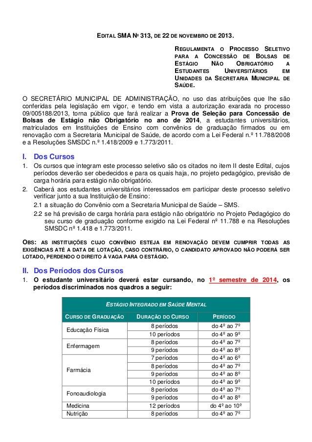 EDITAL SMA Nº 313, DE 22 DE NOVEMBRO DE 2013. REGULAMENTA O PROCESSO SELETIVO PARA A CONCESSÃO DE BOLSAS DE ESTÁGIO NÃO OB...