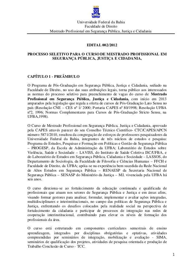 Universidade Federal da BahiaFaculdade de DireitoMestrado Profissional em Segurança Pública, Justiça e Cidadania1EDITAL 00...
