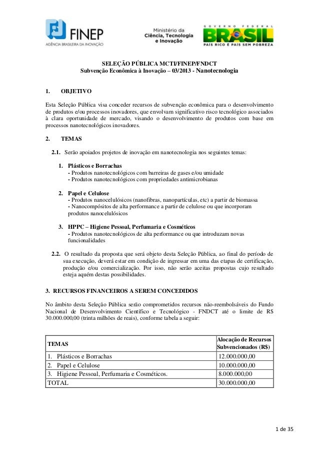SELEÇÃO PÚBLICA MCTI/FINEP/FNDCT                Subvenção Econômica à Inovação – 03/2013 - Nanotecnologia1.      OBJETIVOE...