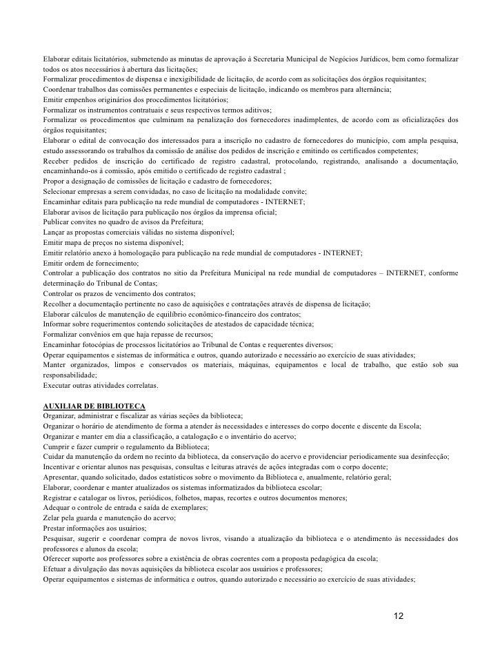 Elaborar editais licitatórios, submetendo as minutas de aprovação à Secretaria Municipal de Negócios Jurídicos, bem como f...