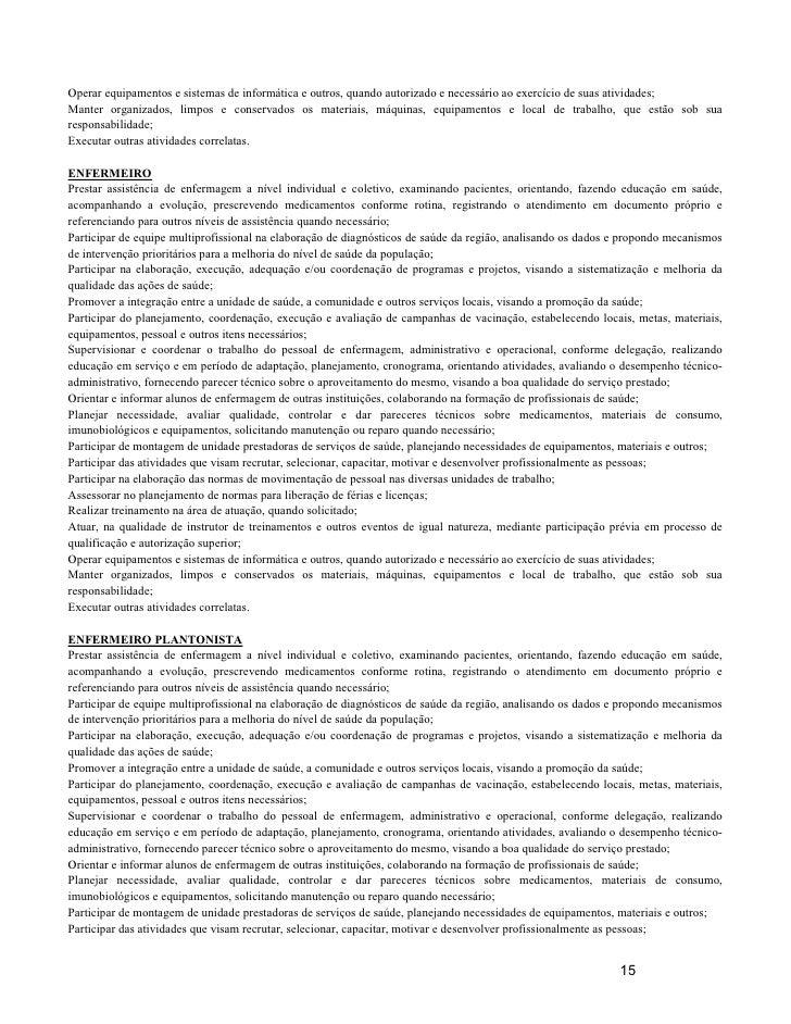 Operar equipamentos e sistemas de informática e outros, quando autorizado e necessário ao exercício de suas atividades; Ma...
