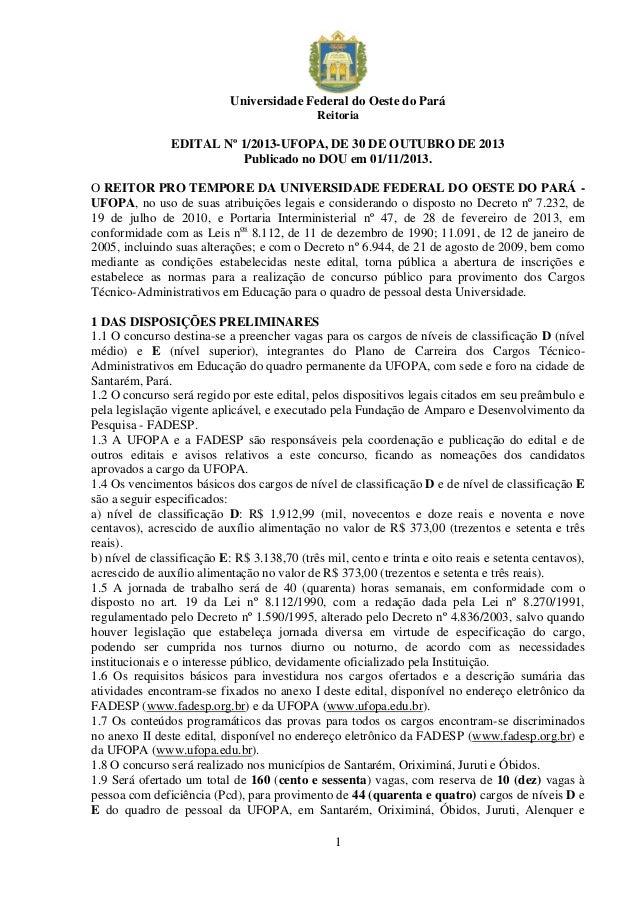 Universidade Federal do Oeste do Pará Reitoria  EDITAL Nº 1/2013-UFOPA, DE 30 DE OUTUBRO DE 2013 Publicado no DOU em 01/11...