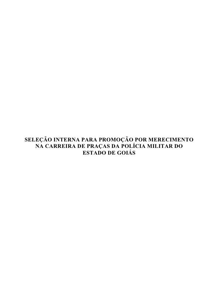 SELEÇÃO INTERNA PARA PROMOÇÃO POR MERECIMENTO    NA CARREIRA DE PRAÇAS DA POLÍCIA MILITAR DO                 ESTADO DE GOI...