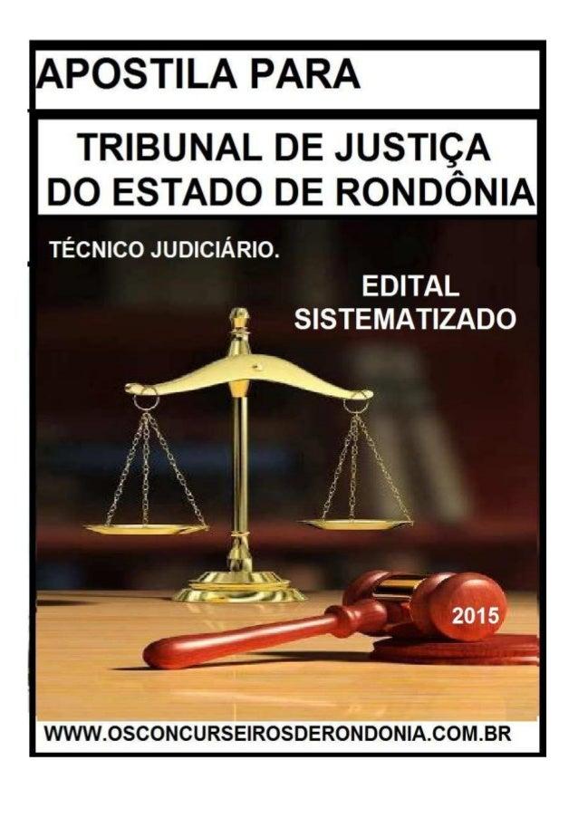 EDITAL SISTEMATIZADO OS CONCURSEIROS DE RONDÔNIA WWW.OSCONCURSEIRSODERONDONIA.COM.BR 2/3 TÉCNICO JUDICIÁRIO DO TRIBUNAL DE...