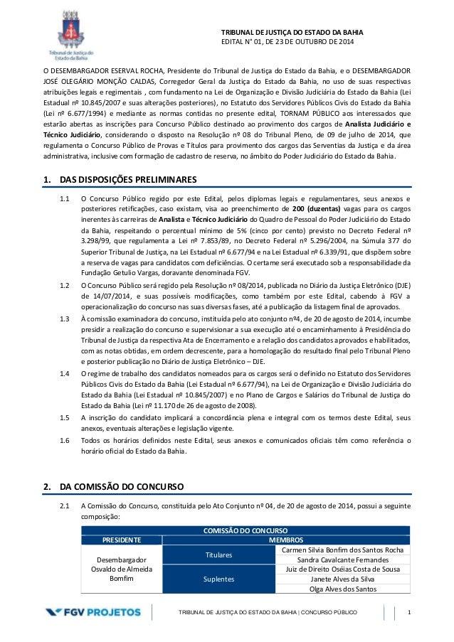 TRIBUNAL DE JUSTIÇA DO ESTADO DA BAHIA  EDITAL N° 01, DE 23 DE OUTUBRO DE 2014  O DESEMBARGADOR ESERVAL ROCHA, Presidente ...