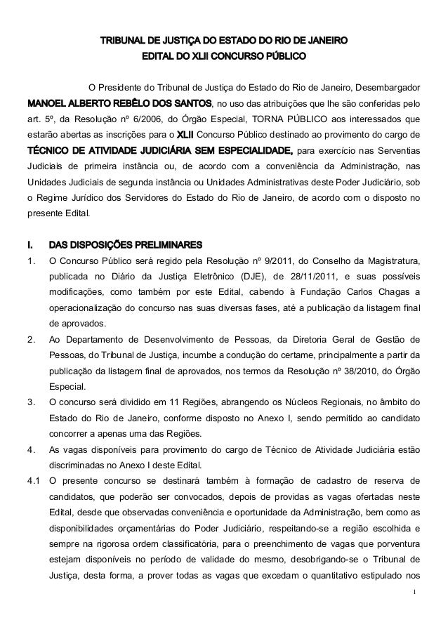 1  TRIBUNAL DE JUSTIÇA DO ESTADO DO RIO DE JANEIRO EDITAL DO XLII CONCURSO PÚBLICO O Presidente do Tribunal de Justiça do ...