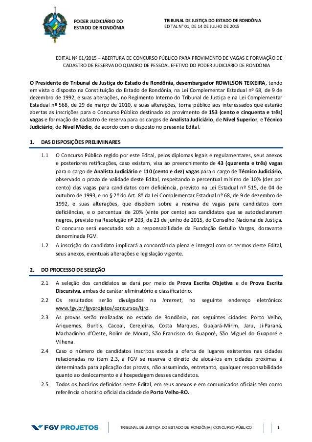 TRIBUNAL DE JUSTIÇA DO ESTADO DE RONDÔNIA EDITAL N° 01, DE 14 DE JULHO DE 2015 TRIBUNAL DE JUSTIÇA DO ESTADO DE RONDÔNIA |...
