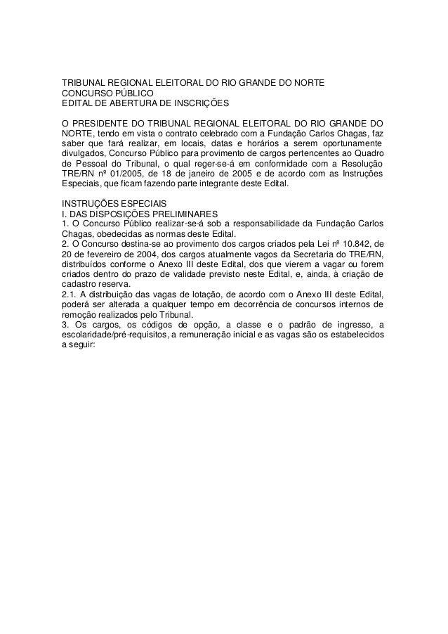 TRIBUNAL REGIONAL ELEITORAL DO RIO GRANDE DO NORTE CONCURSO PÚBLICO EDITAL DE ABERTURA DE INSCRIÇÕES O PRESIDENTE DO TRIBU...