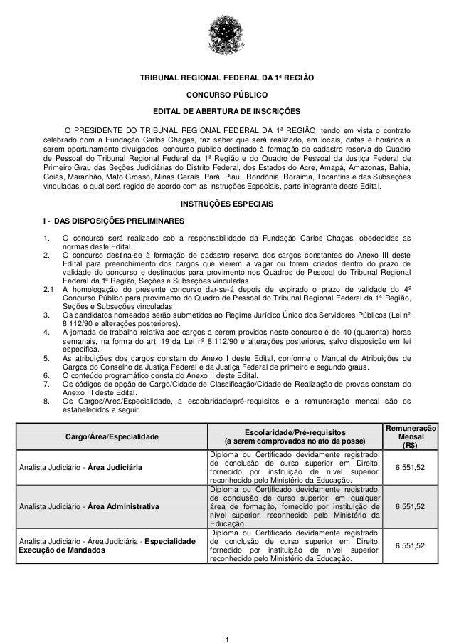 1 TRIBUNAL REGIONAL FEDERAL DA 1ª REGIÃO CONCURSO PÚBLICO EDITAL DE ABERTURA DE INSCRIÇÕES O PRESIDENTE DO TRIBUNAL REGION...