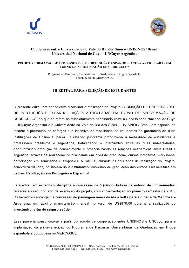 Cooperação entre Universidade do Vale do Rio dos Sinos – UNISINOS/ Brasil                     Universidad Nacional de Cuyo...