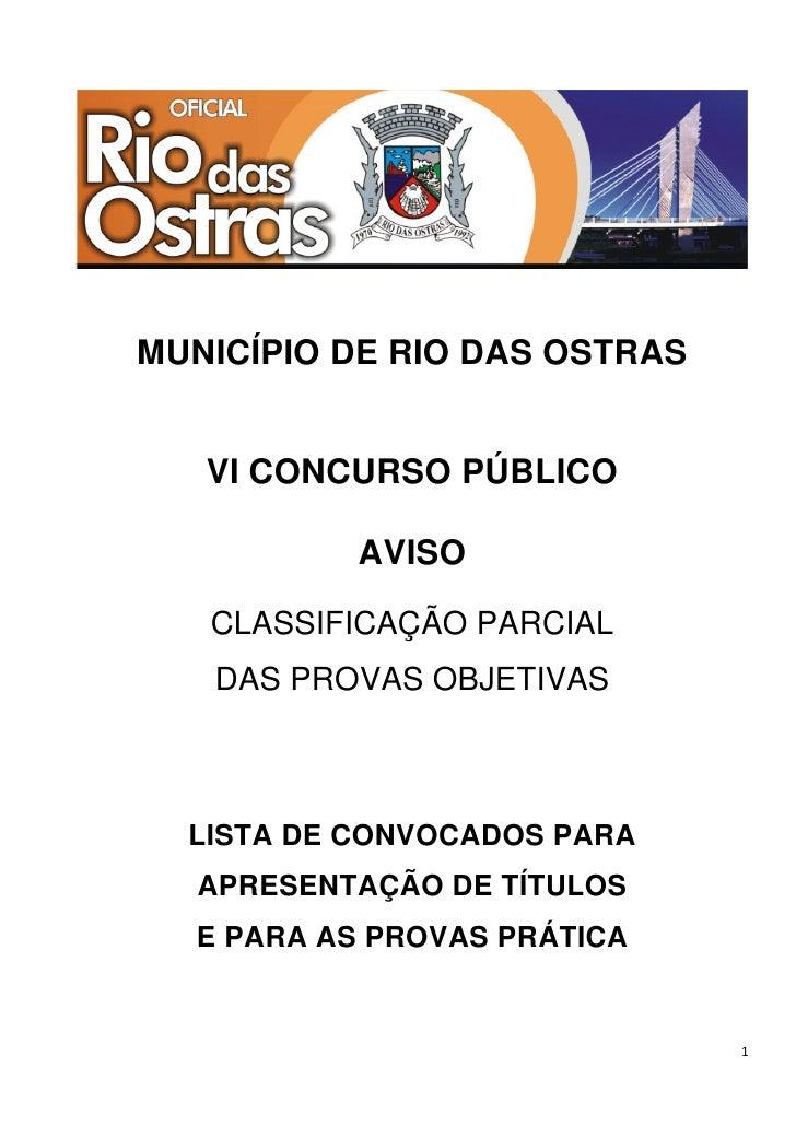 MUNICÍPIO DE RIO DAS OSTRAS   VI CONCURSO PÚBLICO           AVISO   CLASSIFICAÇÃO PARCIAL   DAS PROVAS OBJETIVAS  LISTA DE...