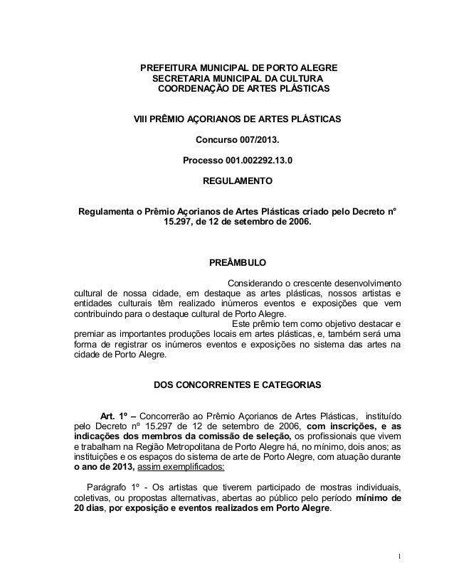 PREFEITURA MUNICIPAL DE PORTO ALEGRE SECRETARIA MUNICIPAL DA CULTURA COORDENAÇÃO DE ARTES PLÁSTICAS VIII PRÊMIO AÇORIANOS ...