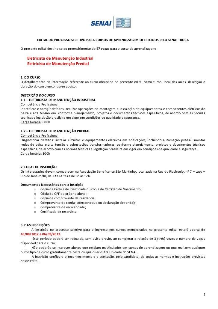 EDITAL DO PROCESSO SELETIVO PARA CURSOS DE APRENDIZAGEM OFERECIDOS PELO SENAI TIJUCAO presente edital destina-se ao preenc...